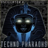 Oscillator X – Techno Pharaohs released!